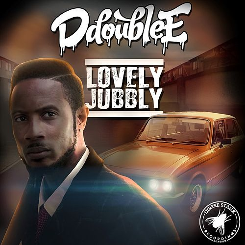 Lovely Jubbly by D Double E