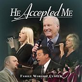 He Accepted Me by Various Artists