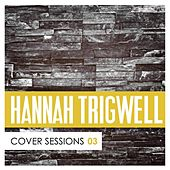 Cover Sessions, Vol. 3 by Hannah Trigwell