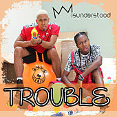 Trouble by Misunderstood