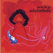 Unfuckwithable by Harriet the Spy