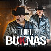 Me Mato by Los Buknas De Culiacan