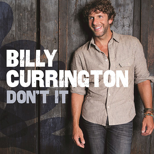 Don't It by Billy Currington