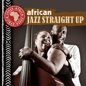 African Jazz Straight Up by Various Artists