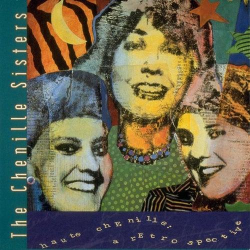 Haute Chenille: A Retrospective by The Chenille Sisters
