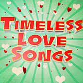 Timeless Love Songs by Various Artists