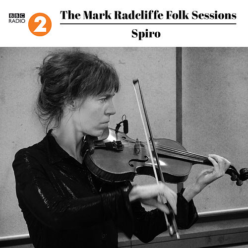 The Mark Radcliffe Folk Sessions: Spiro by Spiro