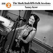 The Mark Radcliffe Folk Sessions: Nancy Kerr by Nancy Kerr