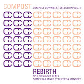 Compost Downbeat Selection Vol. 4 - Rebirth - Spheric Sunset Beats by Various Artists