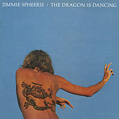 The Dragon Is Dancing by Jimmie Spheeris