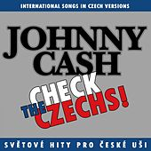 Check The Czechs!  Johnny Cash - International Songs In Czech Versions by Various Artists