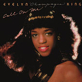 Call on Me (Expanded) by Evelyn Champagne King