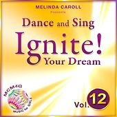 MCM4G, Vol. 12: Dance and Sing, Ignite Your Dream by Melinda Caroll