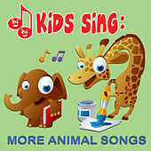 Kids Sing - More Animal Songs by Tinsel Town Kids