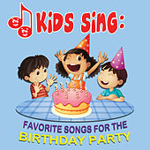 Kids Sing - Favorite Songs for the Birthday Party by Tinsel Town Kids