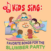 Kids Sing - Favorite Songs for the Slumber Party by Tinsel Town Kids