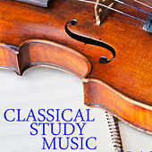 Classical Study Music: Relaxing Classical Piano Music For Calm And Concentration by Classical Study Music
