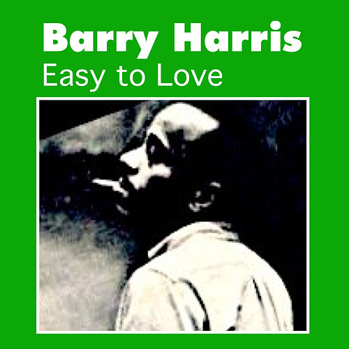 Easy to Love by Barry Harris
