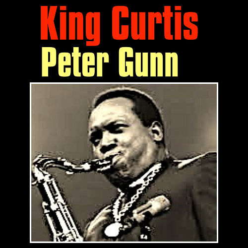 Peter Gunn by King Curtis