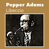 Libeccio by Pepper Adams