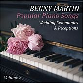 Popular Piano Songs, Vol. 2: Wedding Ceremonies & Receptions by Benny Martin