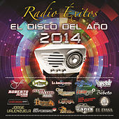 Radio Éxitos El Disco Del Año 2014 by Various Artists