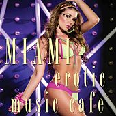 Miami  Erotic Music Café by Various Artists