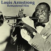 Remastered Hits (All Tracks Remastered 2014) by Louis Armstrong