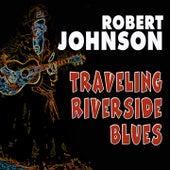 Traveling Riverside Blues by Robert Johnson