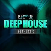 Best of Deep House in the Mix by Various Artists