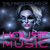 The Finest Sound of House Music by Various Artists