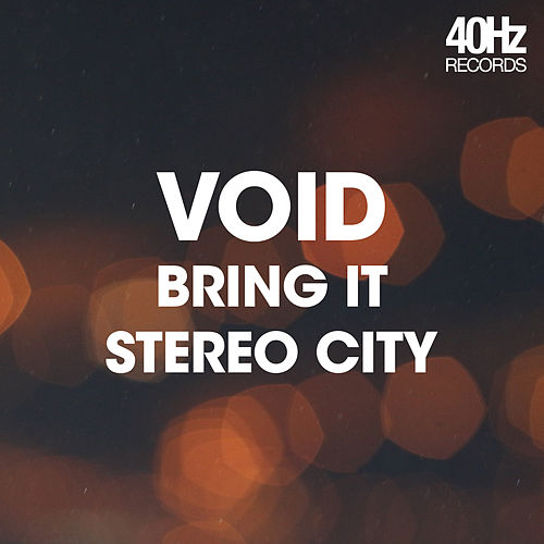 Bring It / Stereo City by Void