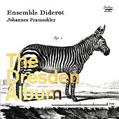 The Dresden Album by Ensemble Diderot and Johannes Pramsohler