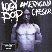 American Caesar by Iggy Pop