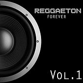 Reggaeton Forever, Vol. 1 by Various Artists