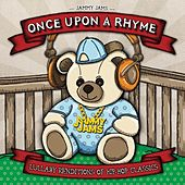Once Upon a Rhyme: Lullaby Renditions of Hip-Hop Classics by Jammy Jams
