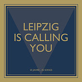 Leipzig Is Calling You by Various Artists