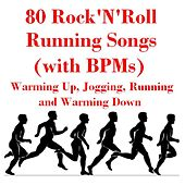 80 Rock'n'roll Running Songs (with B.P.Ms) Warming up, Jogging, Running and Warming Down von Various Artists