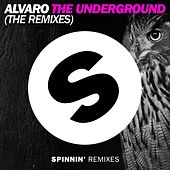 The Underground (The Remixes) by Alvaro