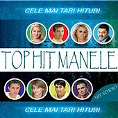 Top Hit Manele - Cele Mai Tari Hituri by Various Artists