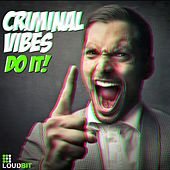 Do It! by Criminal Vibes