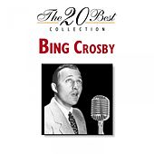 The 20 Best Collection by Bing Crosby