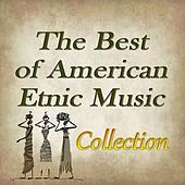 The Best of American Etnic Music Collection by Paolo Castelluccia