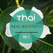 Thai Spa Sessions, Vol. 1 (Asian Inspired Relaxing & Chilling Spa Music) by Various Artists
