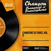 Chansons de Paris, vol. 6 (Mono Version) von Various Artists