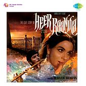 Heer Raanjha (Original Motion Picture Soundtrack) by Various Artists