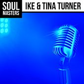 Soul Masters: Ike & Tina Turner by Ike and Tina Turner