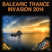 Balearic Trance Invasion 2014 by Various Artists
