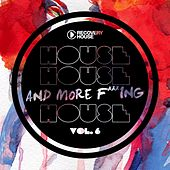House, House and More F.. King House, Vol. 6 by Various Artists