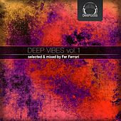 Deep Vibes, Vol. 1 (Selected & Mixed by Fer Ferrari) by Various Artists